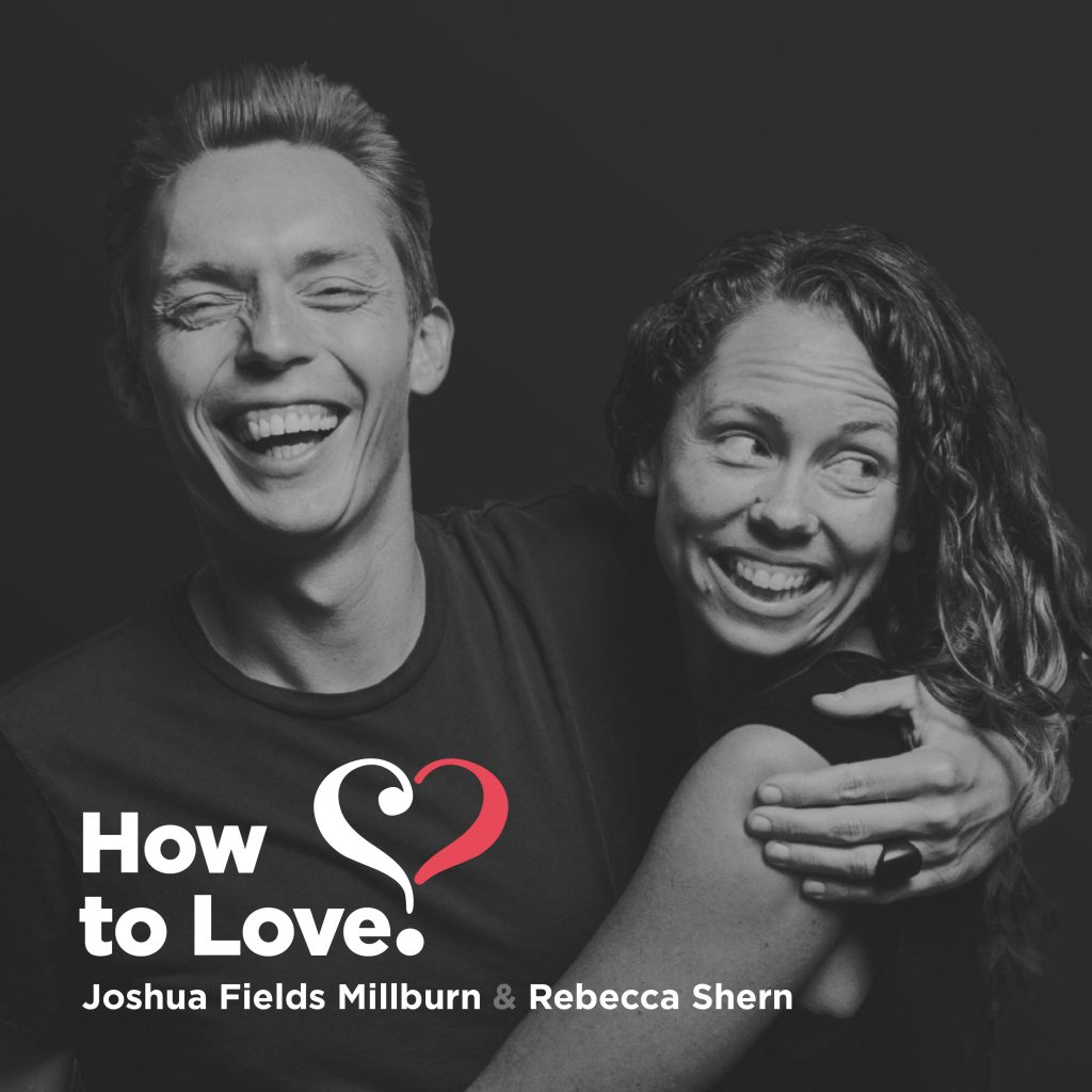 How to Love - Joshua Fields Millburn & Rebecca Shern